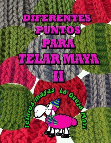 diferentes puntos para telar maya II: 12 puntos para tejer con telar maya tradicional