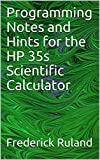 Programming Notes and Hints for the  HP 35s Scientific Calculator