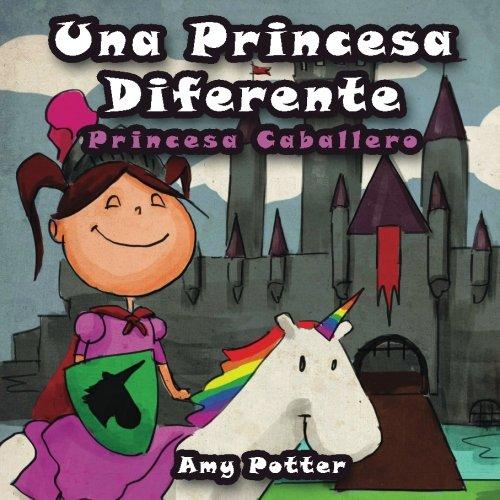 Una Princesa Diferente - Princesa Caballero