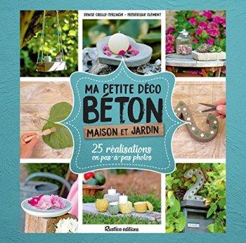 Ma petite déco béton - Maison et jardin (Esprit nature)