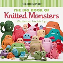 Cover of the book: The Big Book of Knitted Monsters by Rebecca Danger