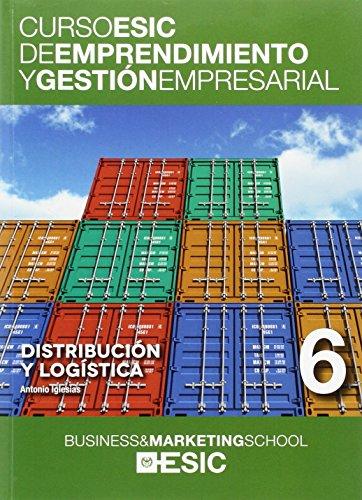Distribución y logística: 6 (Curso ESIC de emprendimiento y gestión empresarial. ABC)