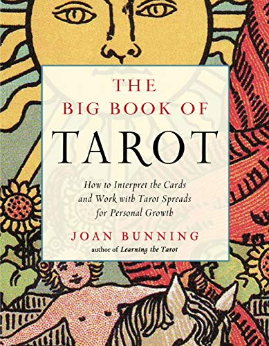 The Big Book of Tarot: How to Interpret the Cards and Work...