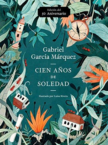 Cien Años de Soledad (50 Aniversario): Illustrated Fiftieth...