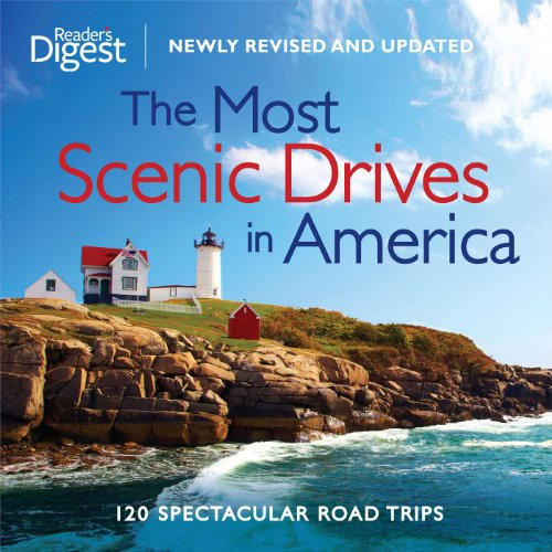 The Most Scenic Drives in America, Newly Revised and Updated: 120...