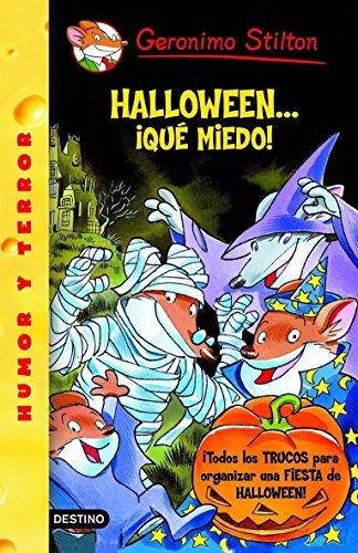 Stilton: halloween...¡que miedo!: Geronimo Stilton 25 ¡Todos los trucos para organizar tu fiesta d