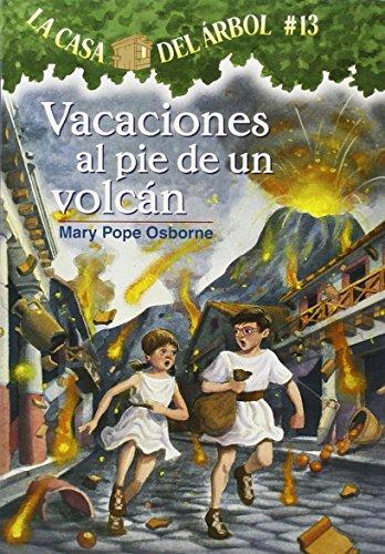 Vacaciones Al Pie De Un Volcan (La Casa Del Arbol / Magic Tree House)