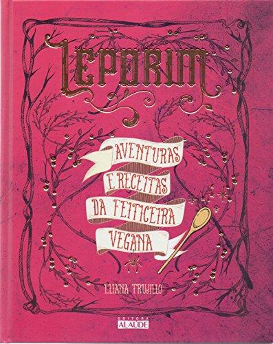 Leporim: Adventures and recipes of the vegan witch