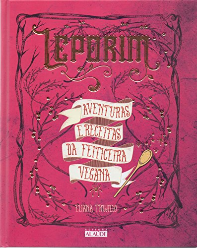 Leporim: Aventuras e receitas da feiticeira vegana