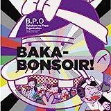 BAKA-BONSOIR!(TV-Size) - B.P.O -Bakabon-no Papa Organization- (古田新太、入野自由、日髙のり子、野中藍、森川智之、石田彰、櫻井孝宏)