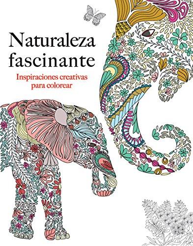 Naturaleza fascinante (Inspiraciones C.): Inspiraciones creativas para colorear
