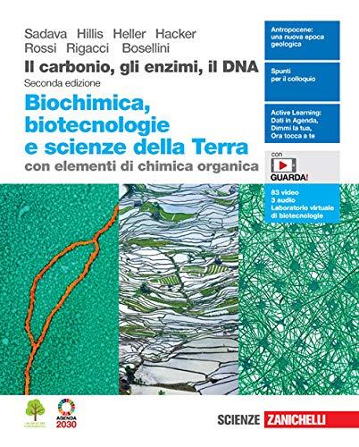 Il carbonio, gli enzimi, il DNA. Biochimica, biotecnologie e scienze della terra con elementi di chimica organica. Per le Scuole superiori. Con Contenuto digitale (fornito elettronicamente)