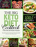 THE BIG KETO DIET COOKBOOK FOR BEGINNERS #2020: 1001 Everyday Quick And Easy Ketogenic Diet Recipes That Will Make Your Life Easier. 31 days Meal Plan Included (5g Net carbs Or Less)