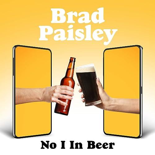 Brad Paisley - No I in Beer