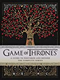 Game of Thrones: A Guide to Westeros and Beyond: The Only Official Guide to the Complete...