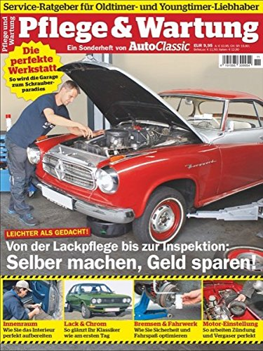 Auto Classic Special: Pflege & Wartung