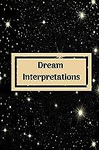 Dream Interpretations: Book For Writing Dreams, Dream Journal, Dream Interpretations