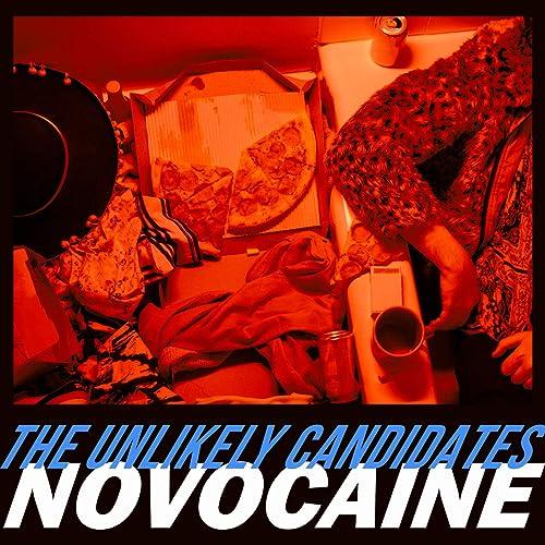 The Unlikely Candidates - Novocaine
