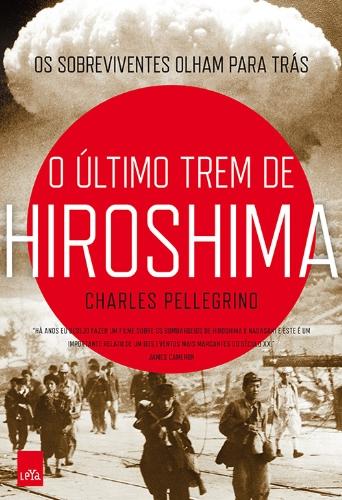 O Ultimo Trem de Hiroshima