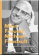 Mein Freund Michael Foucault: Optimierung von Macht und Gesellschaft
