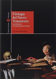 Filologia del Nuovo Testamento. La tradizione e la trasmissione dei testi