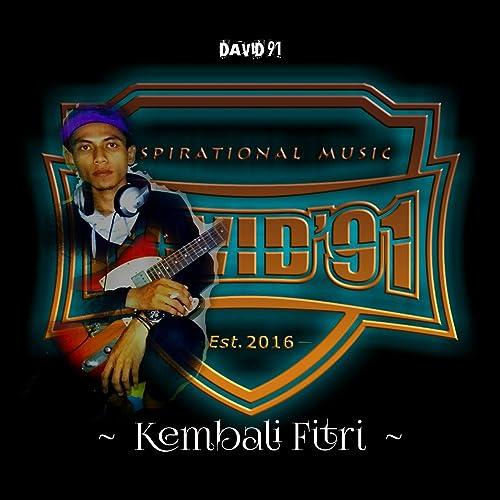 Kembali Fitri Selamat Lebaran By David 91 On Amazon Music Amazon Com