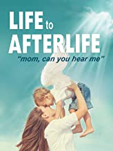 Life to AfterLife: Mom, Can You Hear Me