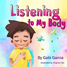 Listening to My Body: A guide to helping kids understand the connection between their..