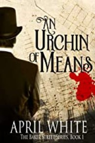 An Urchin of Means (The Baker Street Series Book 1)