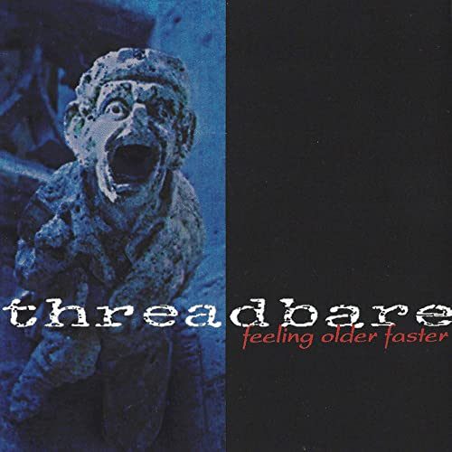 Feeling Older Faster by Threadbare on Amazon Music - Amazon.com