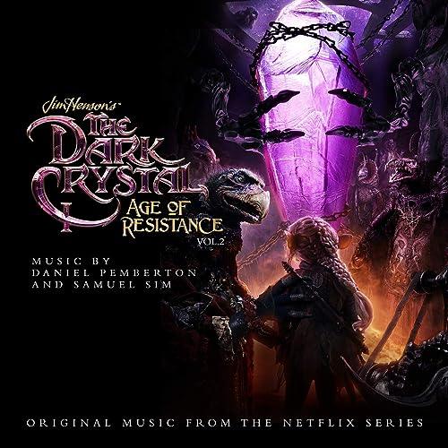 The Dark Crystal: Age Of Resistance, Vol. 2 (Music from the Netflix Original Series) de Daniel Pemberton & Samuel Sim sur Amazon Music - Amazon.fr