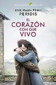 El corazón con que vivo: Premio Primavera de Novela 2020