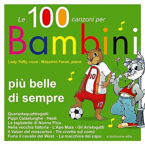 Le 100 Canzoni Per Bambini Più Belle Di Sempre Di Massimo