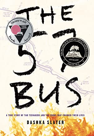 The 57 Bus: A True Story of Two Teenagers and the Crime That Changed Their Lives