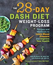 The 28 Day DASH Diet Weight Loss Program: Recipes and Workouts to Lower Blood Pressure..