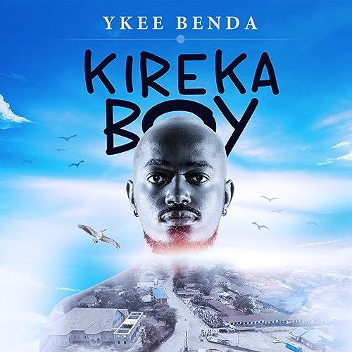 Kireka Boy by Ykee Benda on Amazon Music - Amazon.com