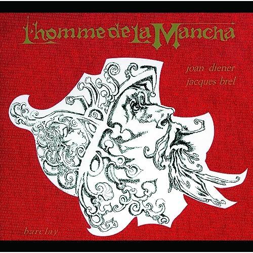 L'Homme De La Mancha (Vol.13) de Jacques Brel sur Amazon Music - Amazon.fr