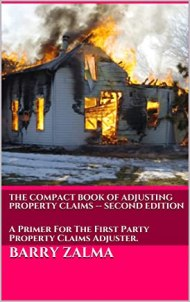 The Compact Book of Adjusting Property Claims -- Second Edition: A Primer For The First Party Property Claims Adjuster.