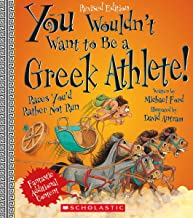 You Wouldn't Want to Be a Greek Athlete! (Revised Edition) (You Wouldn't Want to…: Ancient Civilization)