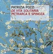 «De vita solitaria»: Petrarca e Spinoza