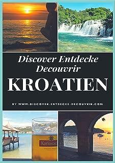Discover Entdecke Decouvrir Kroatien: Segeln, Tauchen , Kajakfahren und Abenteuerurlauber (German Edition)