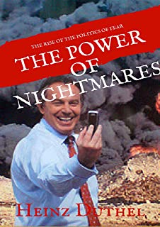 The Power of Nightmares: The Rise of the Politics of Fear 'Al Qaeda' 'IS' are Manufactured Intelligence Front.' (English Edition)