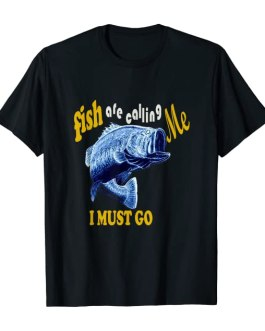Fish Are Calling Me Cool Design T-Shirt