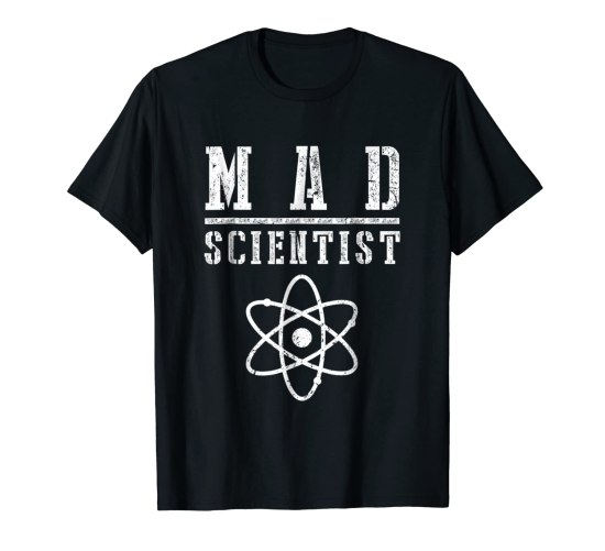 Mad Scientist Shirt Funny Science Nerd Chemistry Physics