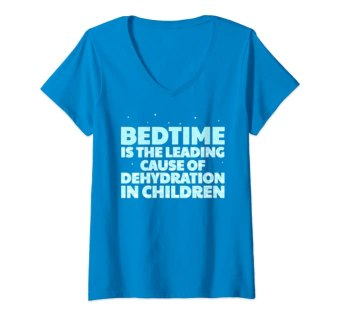 Bedtime is the leading cause of dehydration in children.