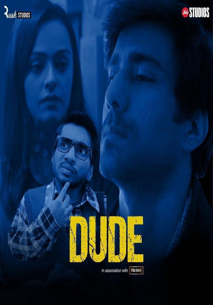 Dude (2021) 720p HEVC HDRip Hindi S01 Complete Web Series x265 AAC 1GB | 500MB Download