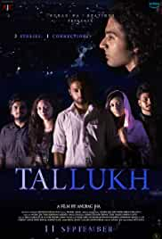 Tallukh (2020) Hindi  HDRip x264 AAC ESubs Full Bollywood Movie