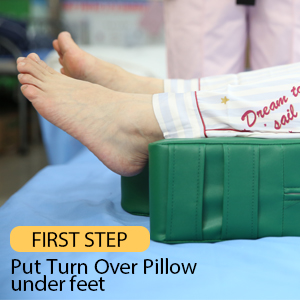 First step Put Turn Over Pillow under feet