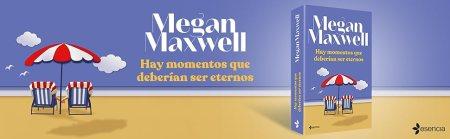 Hay Momentos Que Deberían Ser Eternos de Megan Maxwell