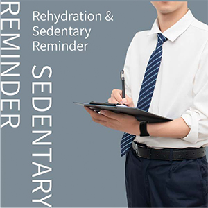 Rehydration &Sedentary reminder